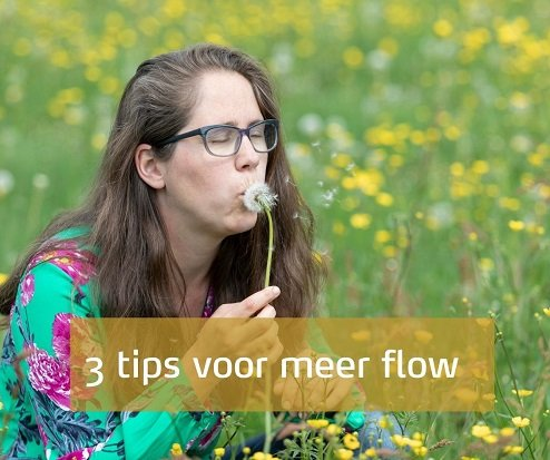 3 tips voor meer flow